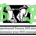 Best Tucson DUI Lawyers, DUI attorneys in Tucson